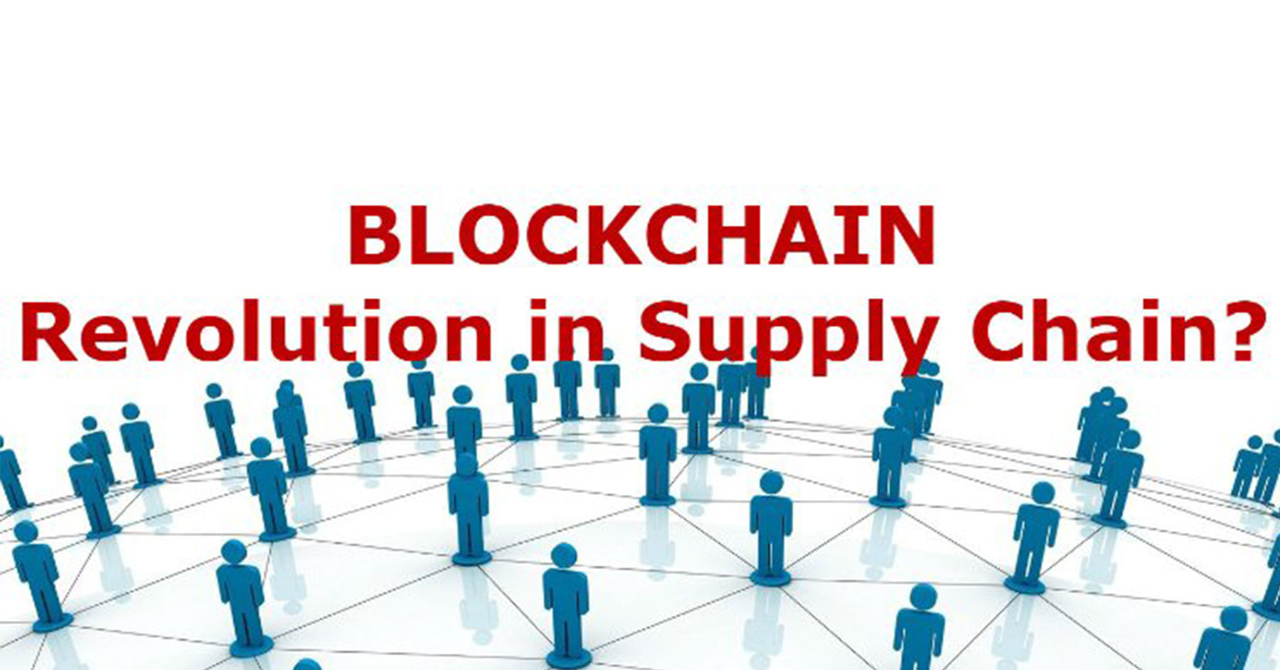 Blockchain - Revolution in Supply Chain?