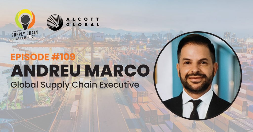 #109: Andreu Marco Global Senior Vice President, Supply Chain, CSN at Firmenich Featured Image