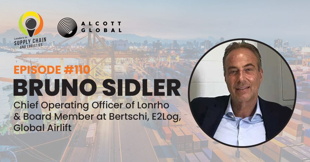 #110: Bruno Sidler Chief Operating Officer of Lonrho & Board Member at Bertschi, E2Log, Global Airlift Featured Image