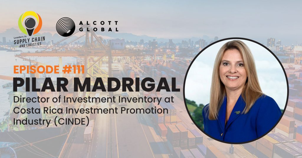 #111: Pilar Madrigal Director of Investment Advisory Costa Rica Investment Promotion Agency (CINDE) Featured Image