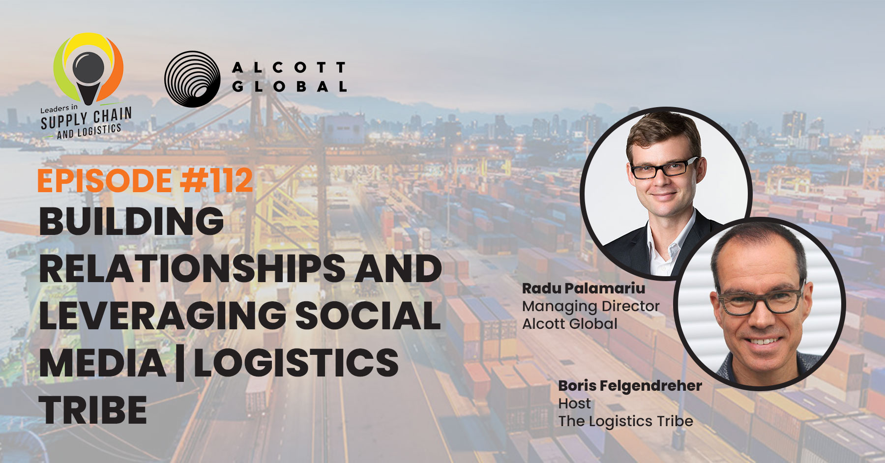 #112: Building Relationships and Leveraging Social Media | The Logistics Tribe Featured Image