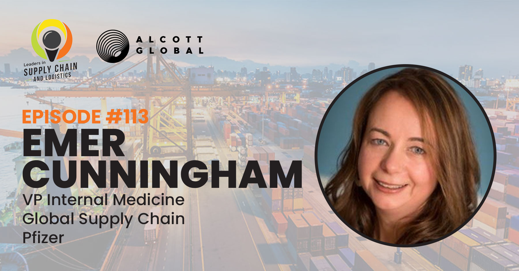 #113: Emer Cunningham, VP Internal Medicine Global Supply Chain at Pfizer Featured Image