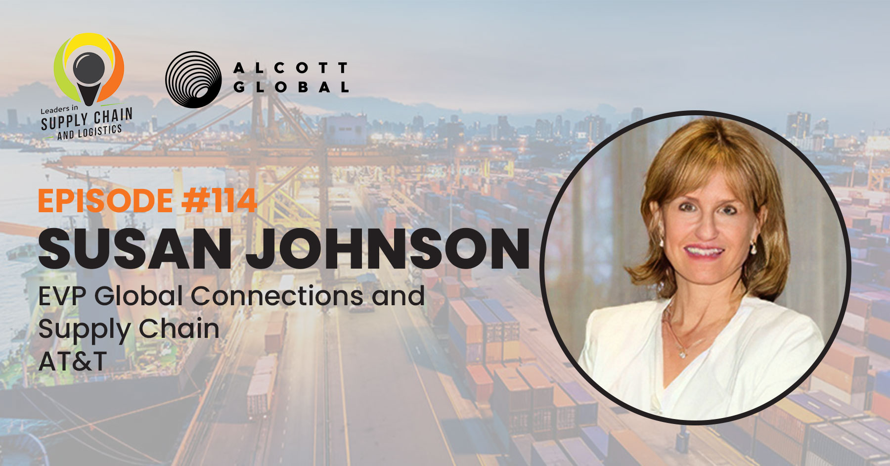 #114: Susan Johnson, EVP Global Connections and Supply Chain at AT&T Featured Image