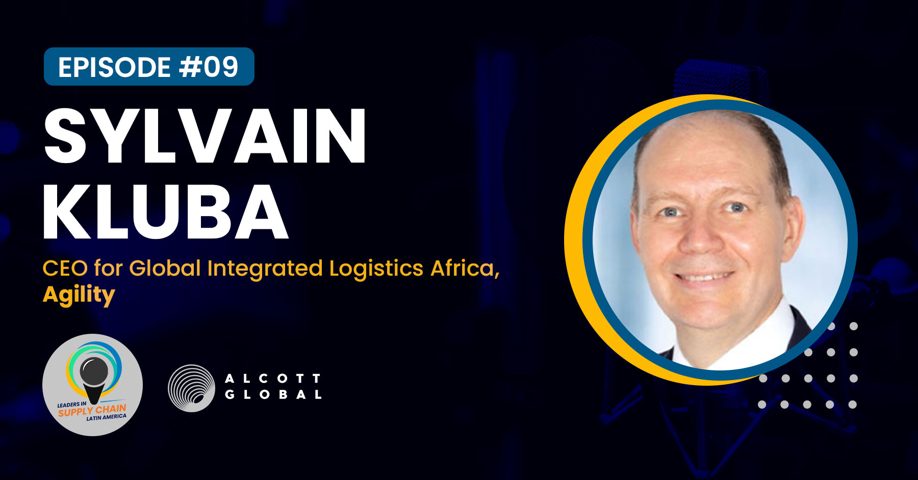 #09: Sylvain Kluba CEO for Global Integrated Logistics Africa of Agility Featured Image
