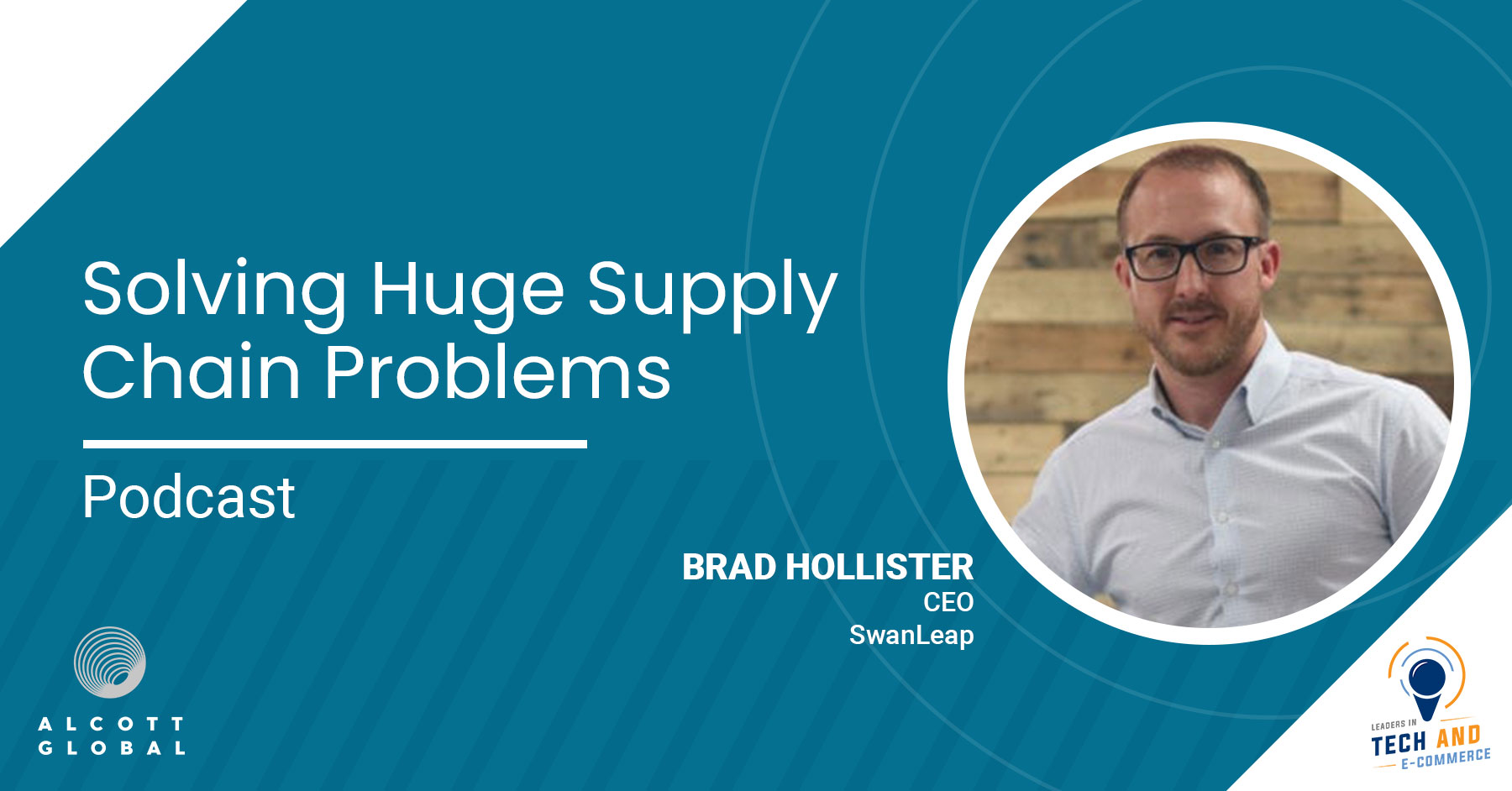 Solving Huge Supply Chain Problems with Brad Hollister CEO SwanLeap Featured Image