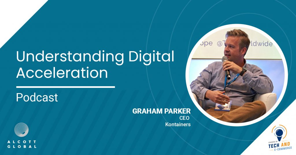 Understanding Digital Acceleration with Graham Parker CEO Kontainers Featured Image