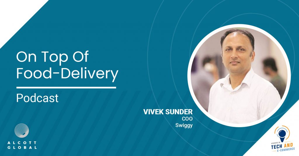 On top of food-delivery with Vivek Sunder COO Swiggy Featured Image