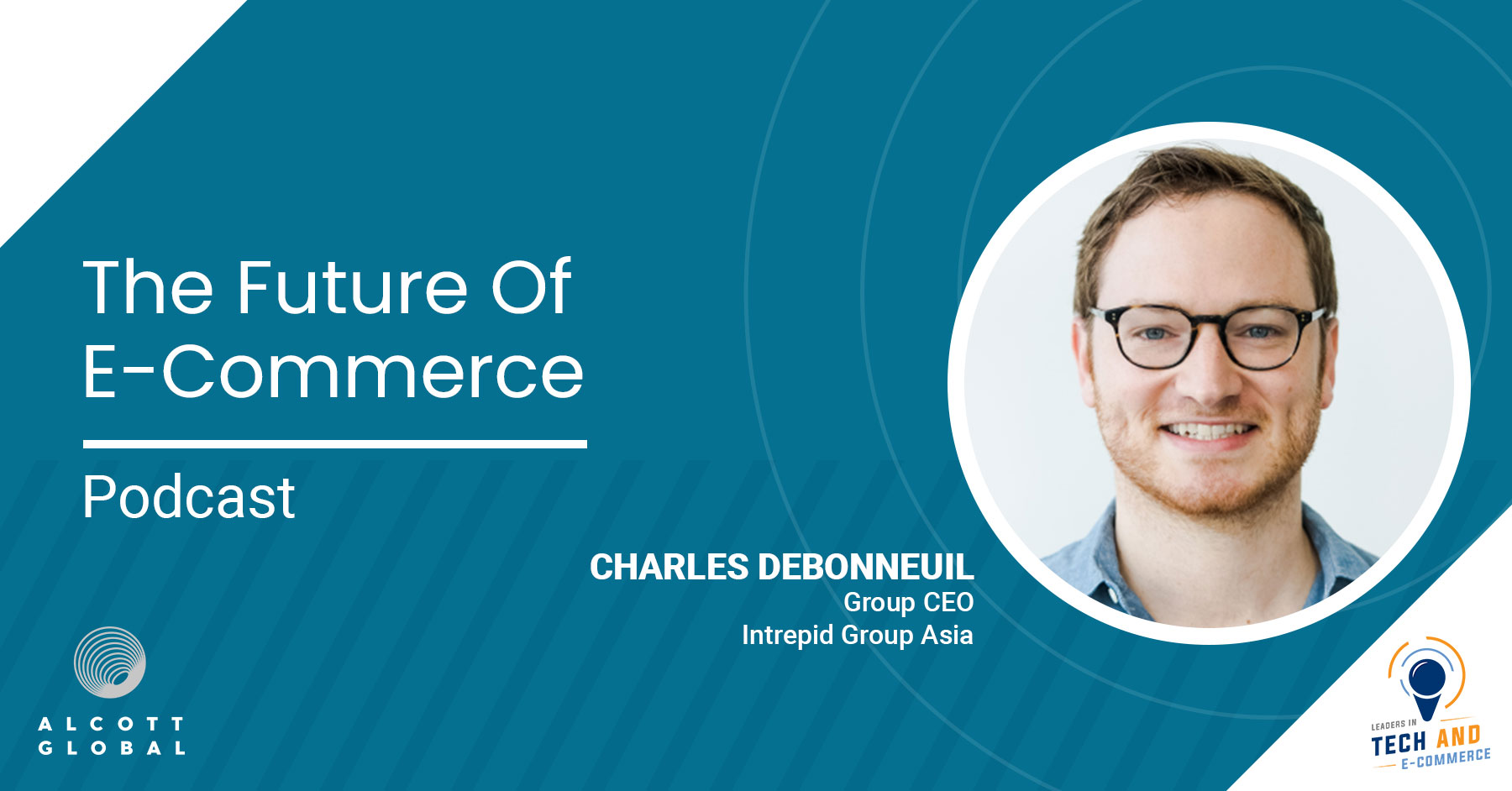 The Future of E-commerce with Charles Debonneuil Group CEO of Intrepid Group Asia Featured Image