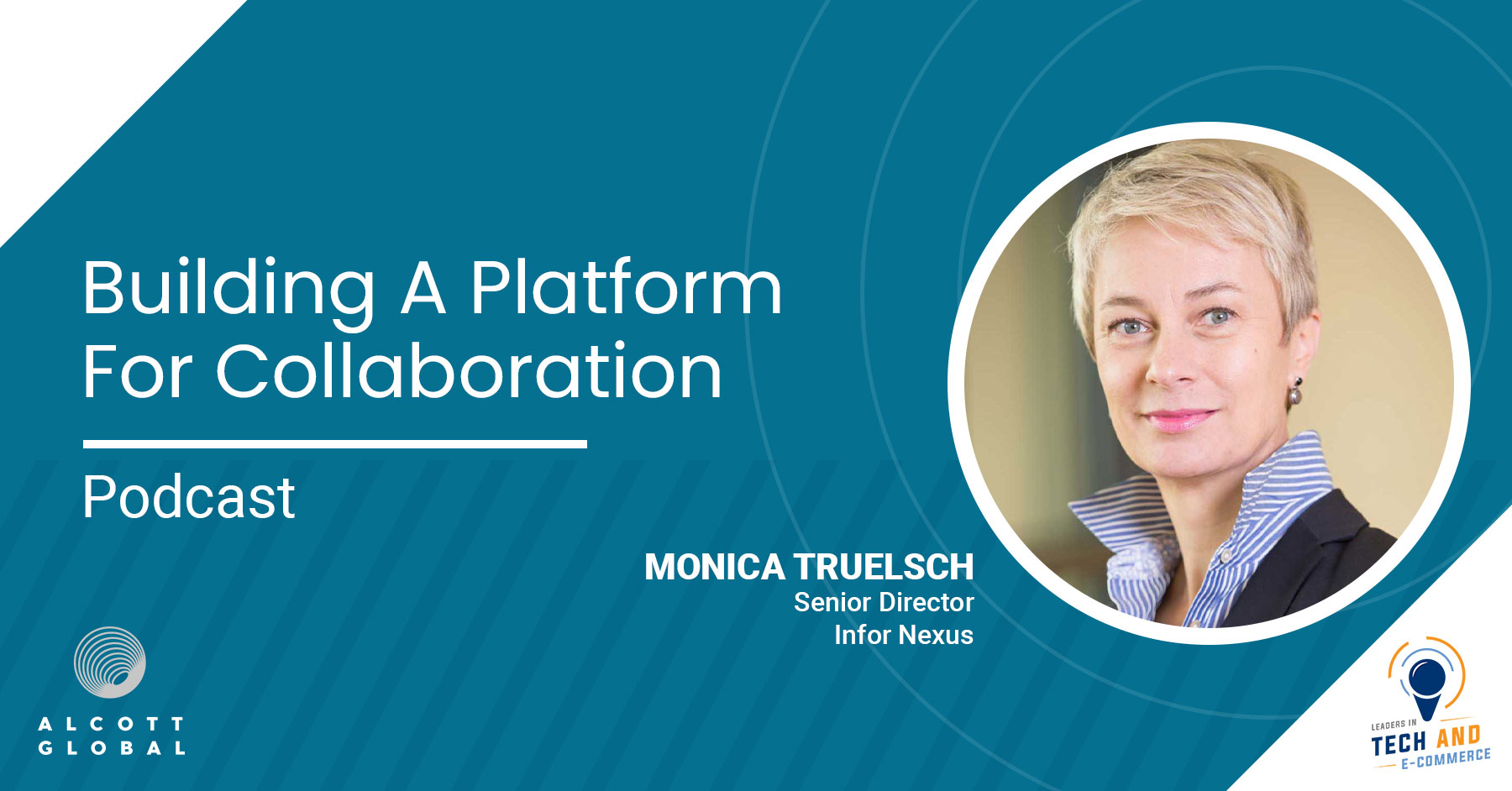 Building a Platform for Collaboration with Monica Truelsch Senior Director At Infor Nexus Featured Image