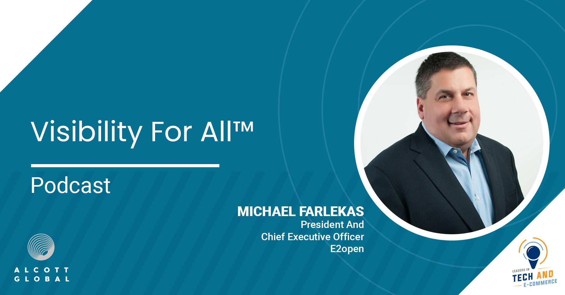 Visibility For All™ with Michael Farlekas President and Chief Executive Officer of E2open Featured Image