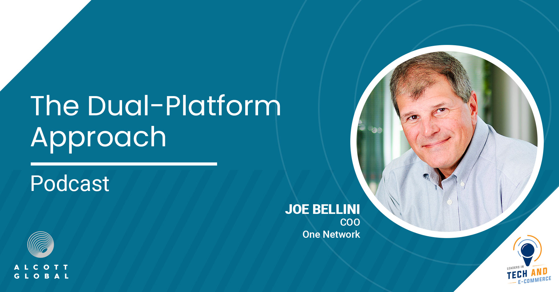The Dual-Platform Approach with Joe Bellini COO of One Network Featured Image