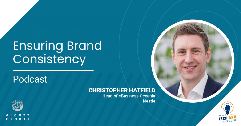 Ensuring Brand Consistency with Christopher Hatfield Head of eBusiness Oceania at Nestle Featured Image