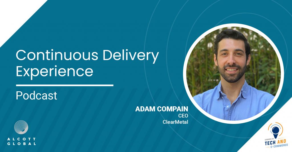 Continuous Delivery Experience with Adam Compain CEO of ClearMetal Featured Image