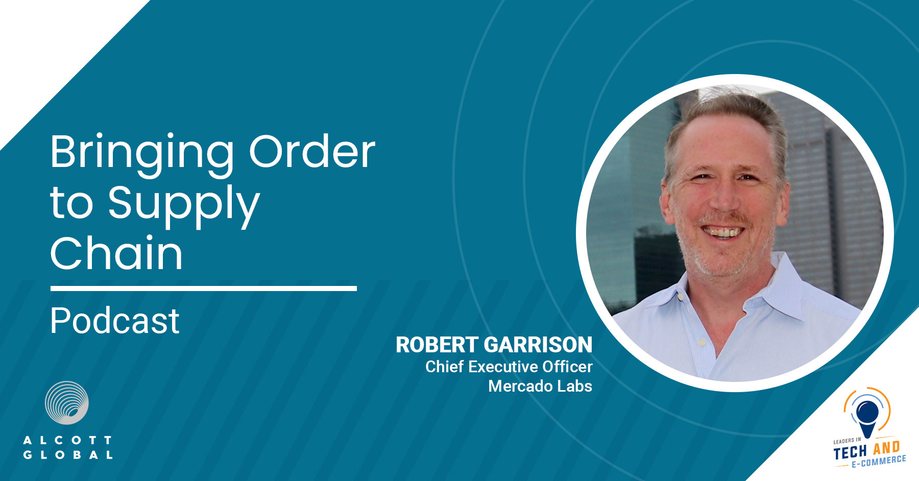 Bringing Order to Supply Chain with Robert Garrison CEO of Mercado Labs Featured Image