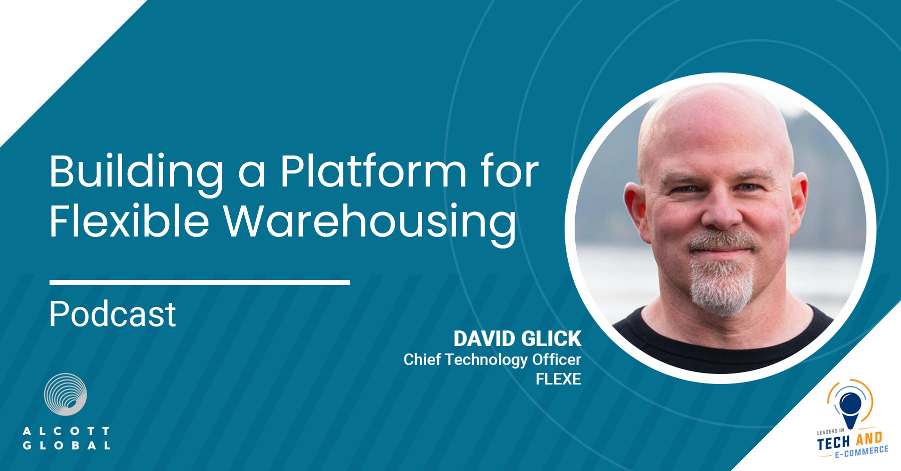 Building a platform for flexible warehousing with David Glick CTO of FLEXE Featured Image