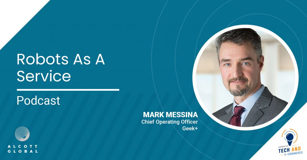 Robots as a Service with Mark Messina COO Geek+ Featured Image