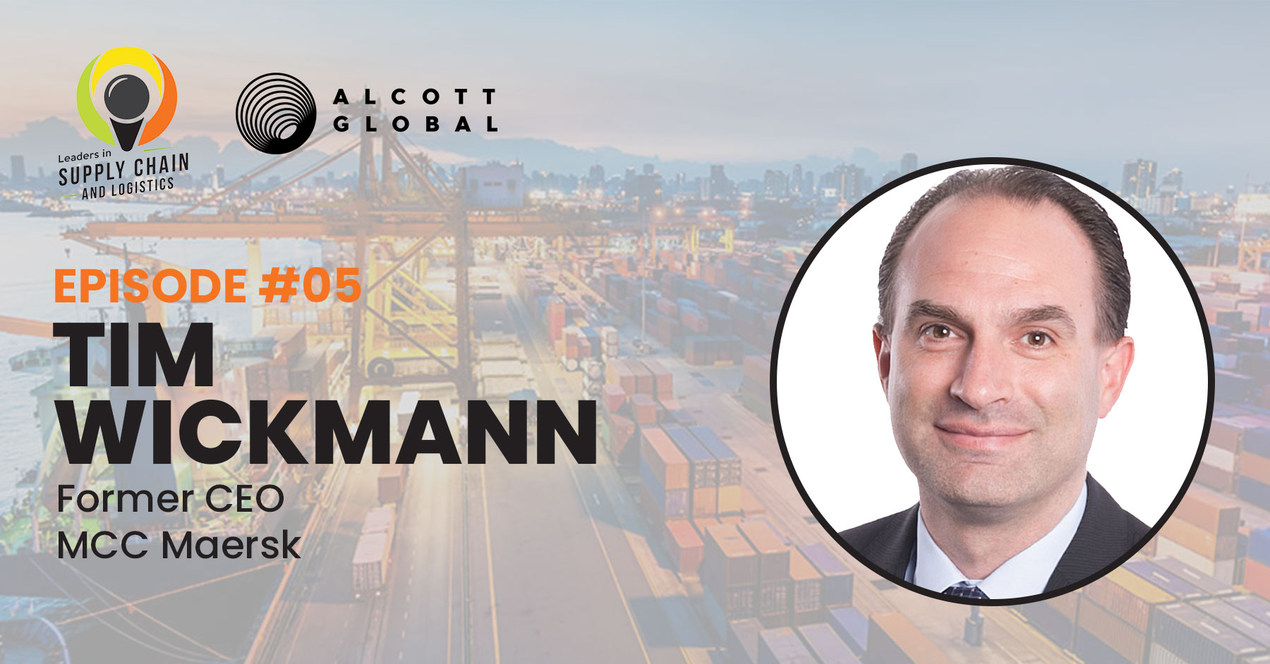 #05: Tim Wickmann former CEO of MCC Maersk Featured Image