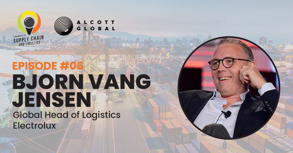#06: Bjorn Vang Jensen Global Head of Logistics at Electrolux Featured Image