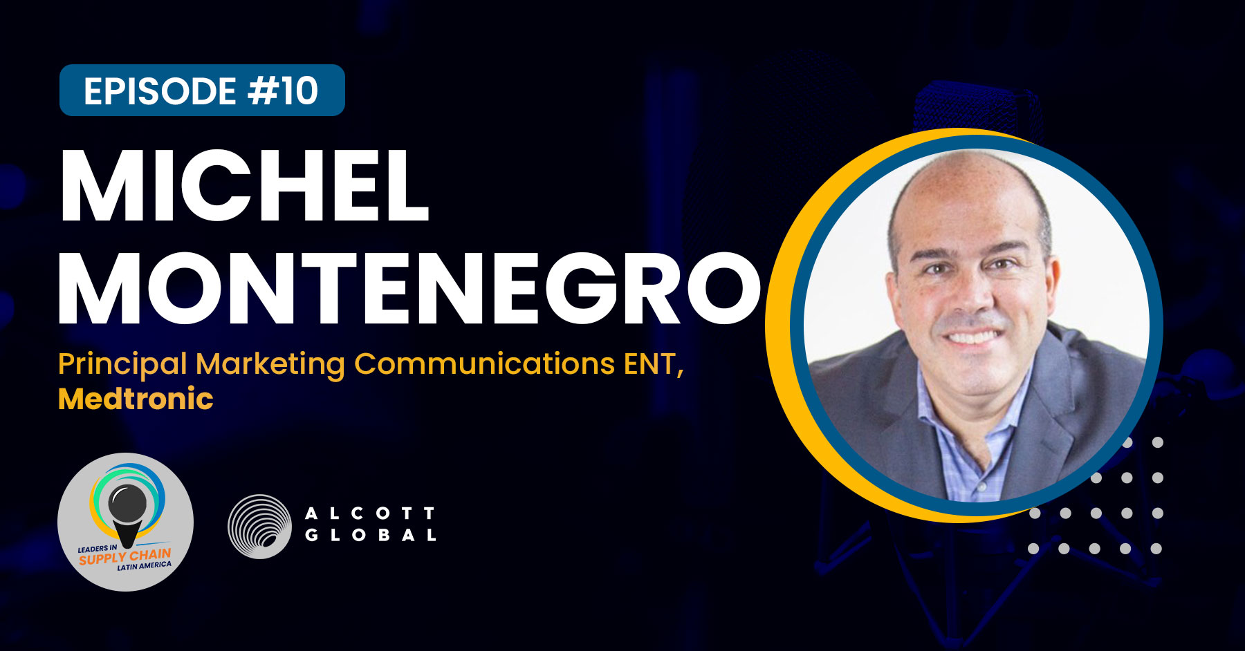 #10: Michel Montenegro, Principal Marketing Communications ENT at Medtronic Featured Image
