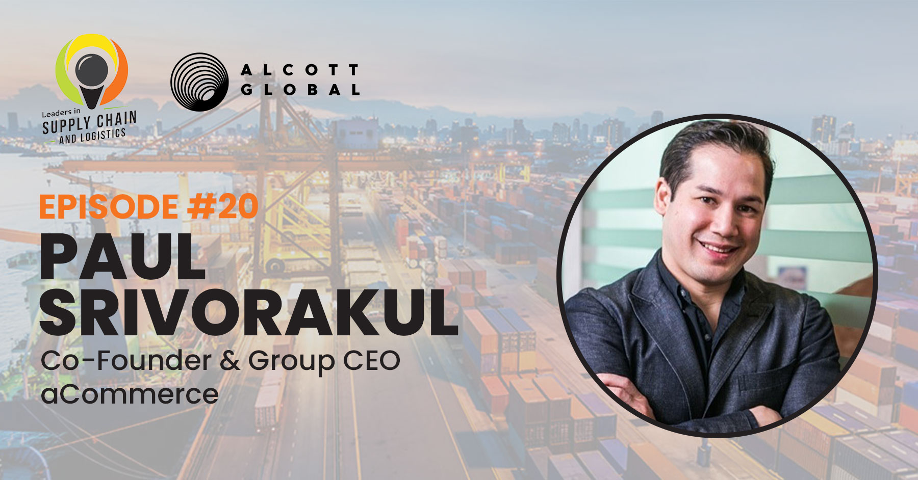 #20: Paul Srivorakul Co-Founder & Group CEO aCommerce Featured Image