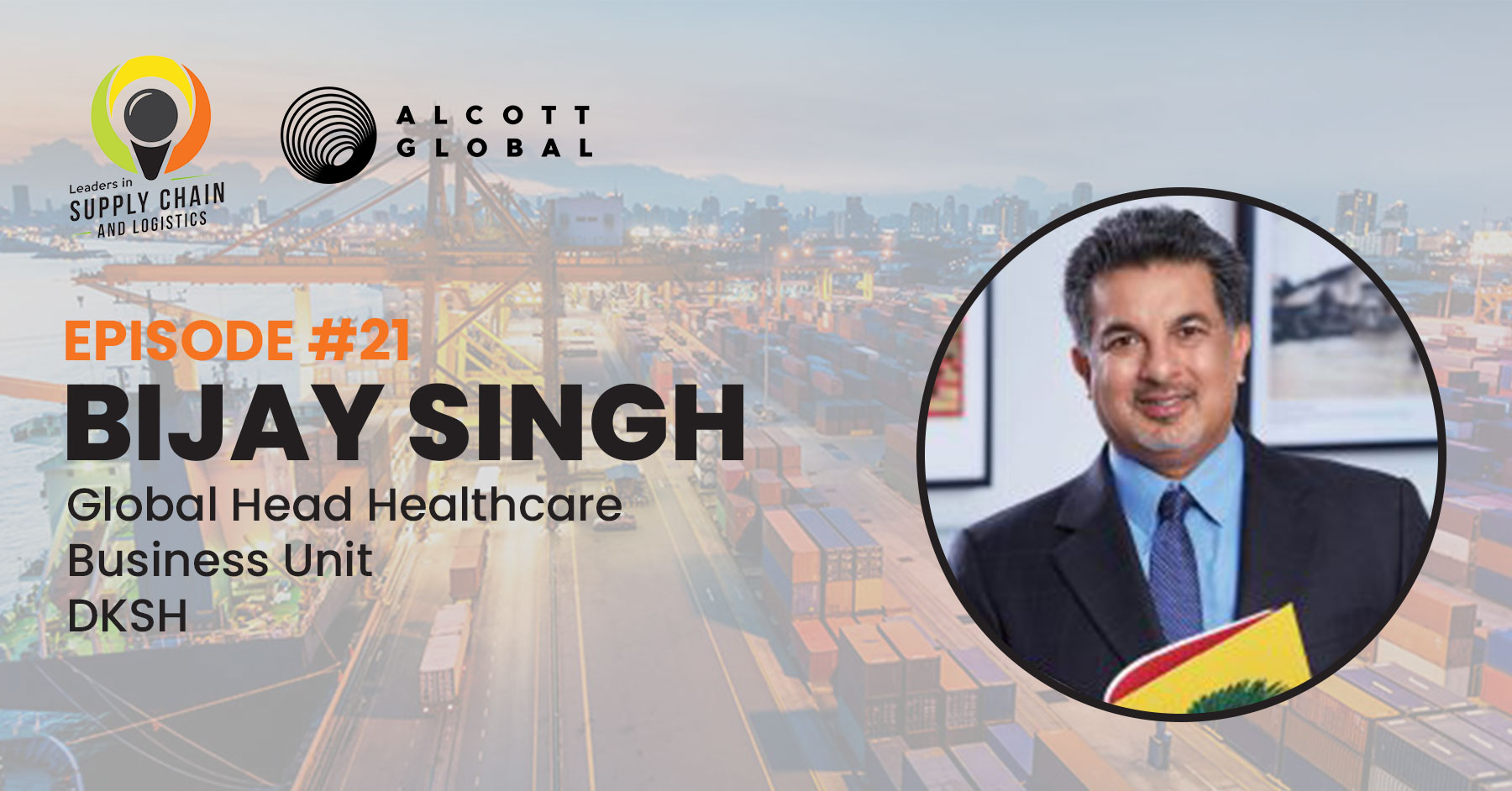 #21: Bijay Singh Global Head Healthcare Business Unit at DKSH Featured Image