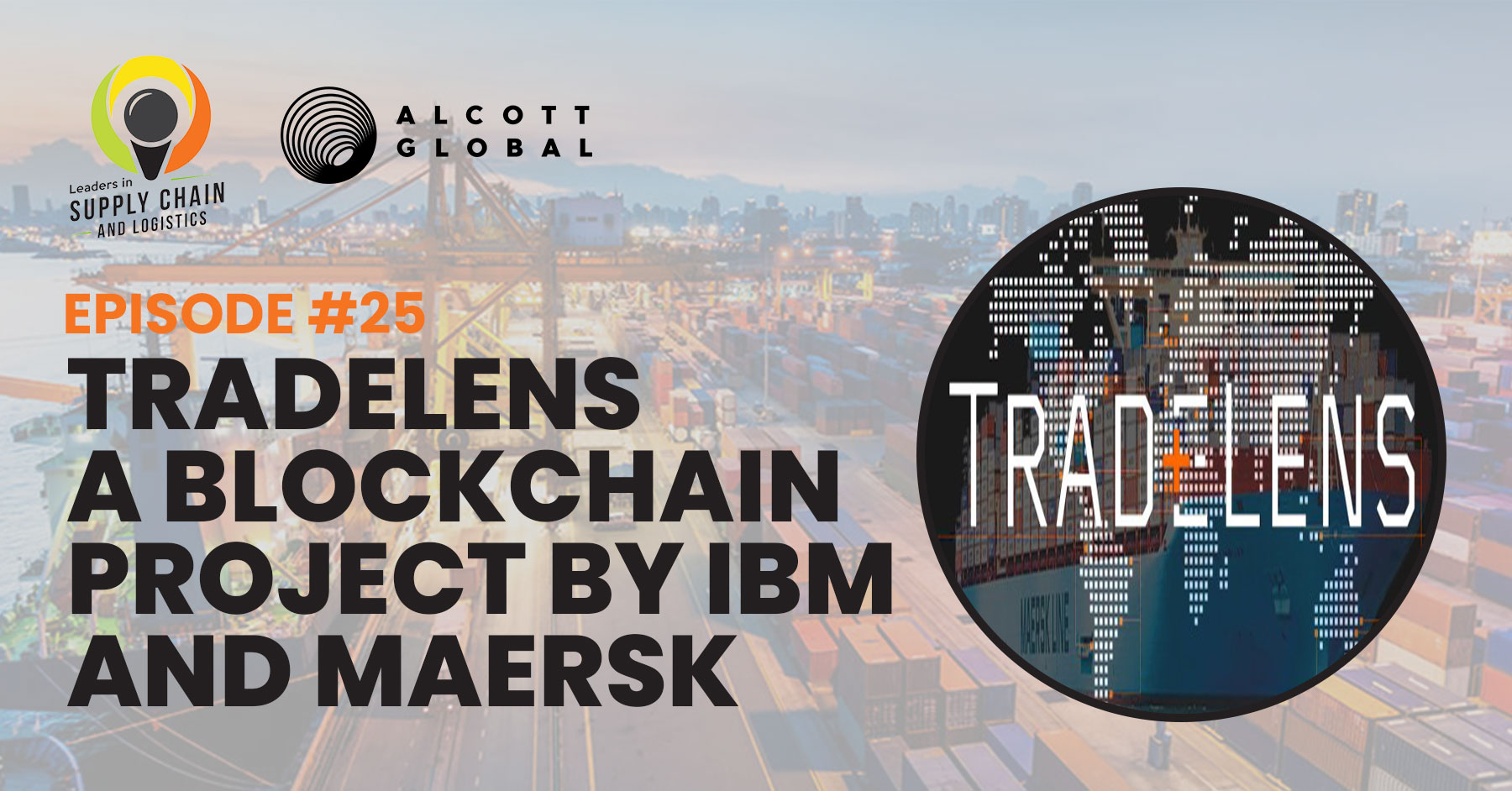 #25: TradeLens - a blockchain project by IBM and Maersk Featured Image
