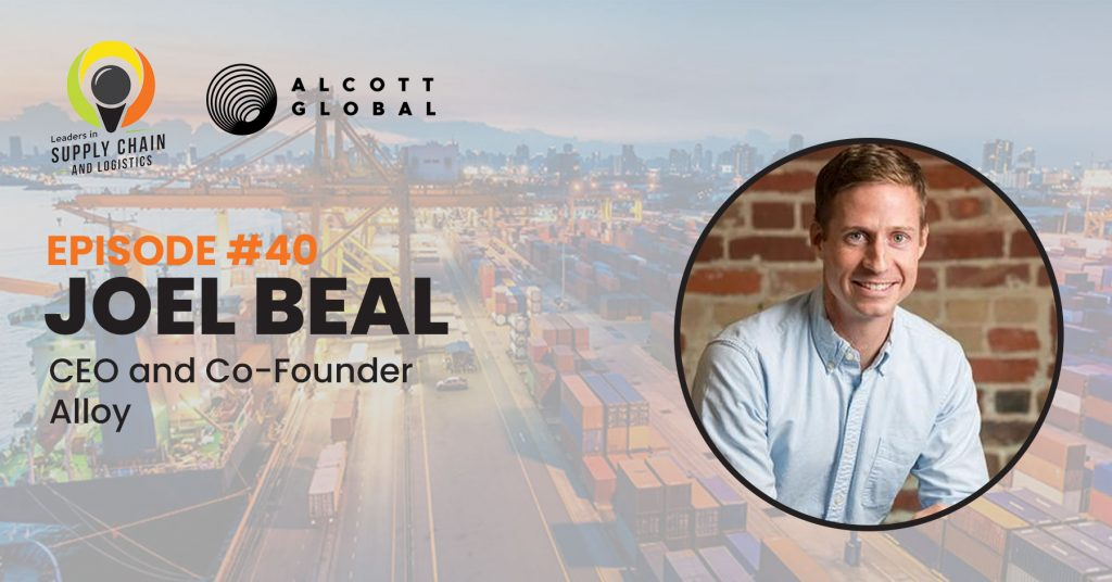 #40: Joel Beal CEO and Co-Founder of Alloy Featured Image