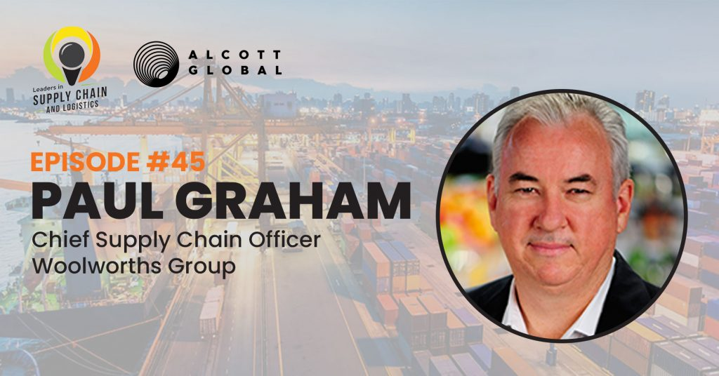 #45: Paul Graham Chief Supply Chain Officer of Woolworths Group Featured Image