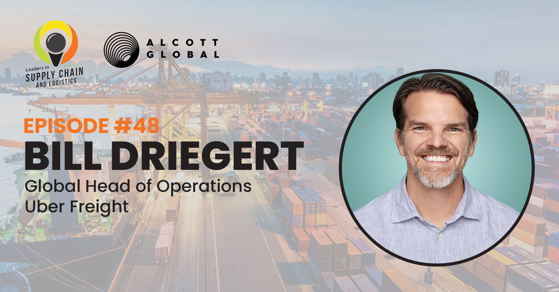 #48: Bill Driegert Global Head of Operations of Uber Freight Featured Image