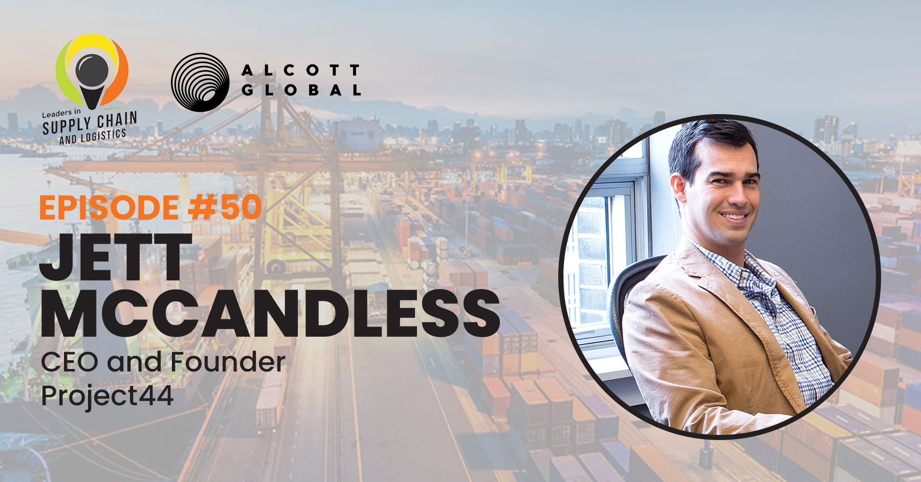#50: Jett McCandless CEO and Founder of Project44