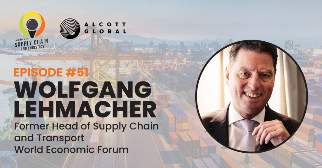 #51: Wolfgang Lehmacher Former Head of Supply Chain and Transport, World Economic Forum Featured Image