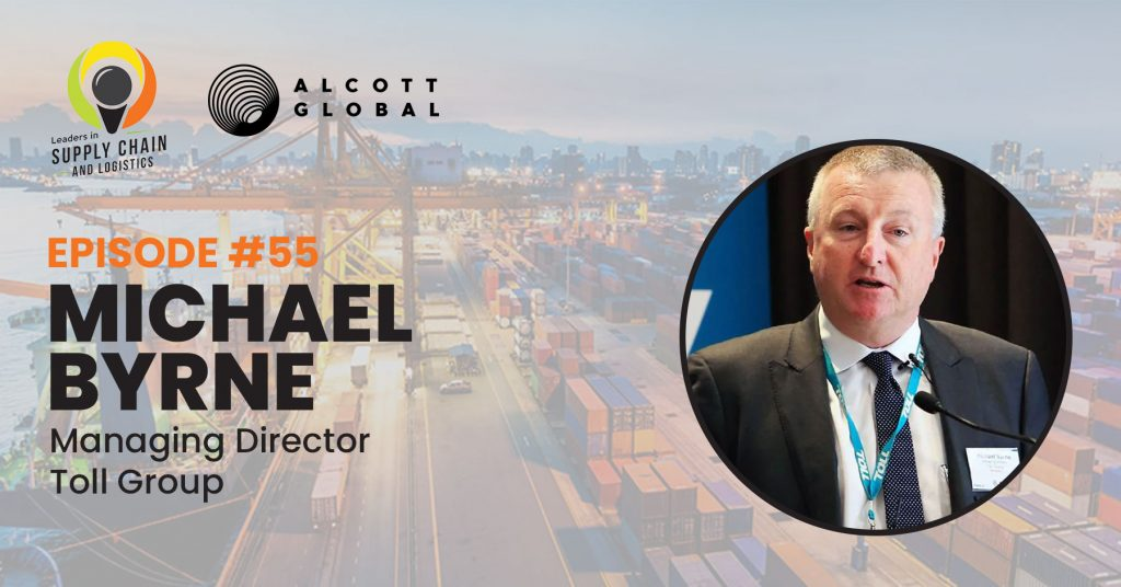 #55: Michael Byrne Managing Director of Toll Group Featured Image