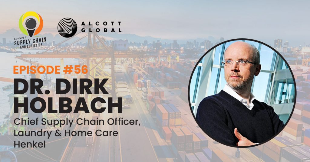 #56: Dr. Dirk Holbach Chief Supply Chain Officer, Laundry & Home Care of Henkel Featured Image