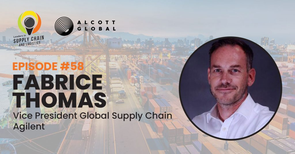 #58: Fabrice Thomas Vice President Global Supply Chain of Agilent Featured Image