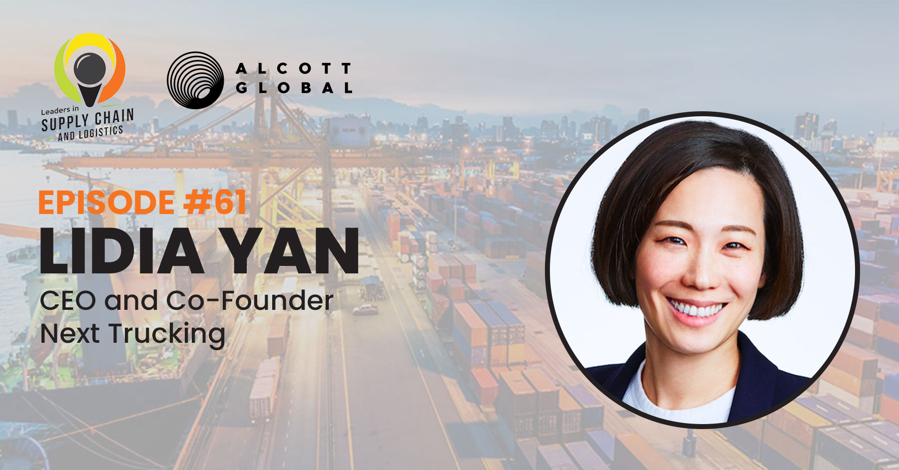 #61: Lidia Yan CEO and Co-Founder of Next Trucking Featured Image