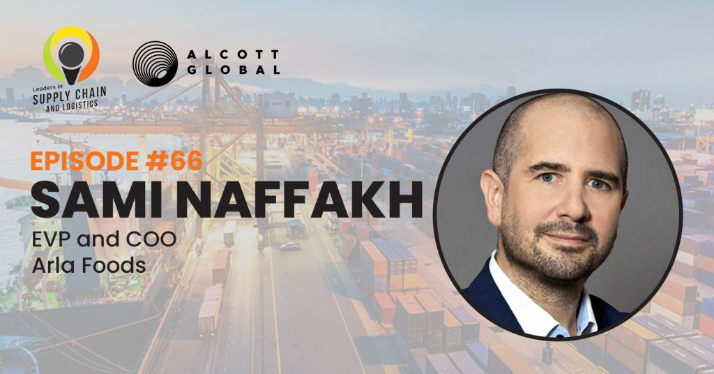 #66: Sami Naffakh EVP and COO of Arla Foods Featured Image