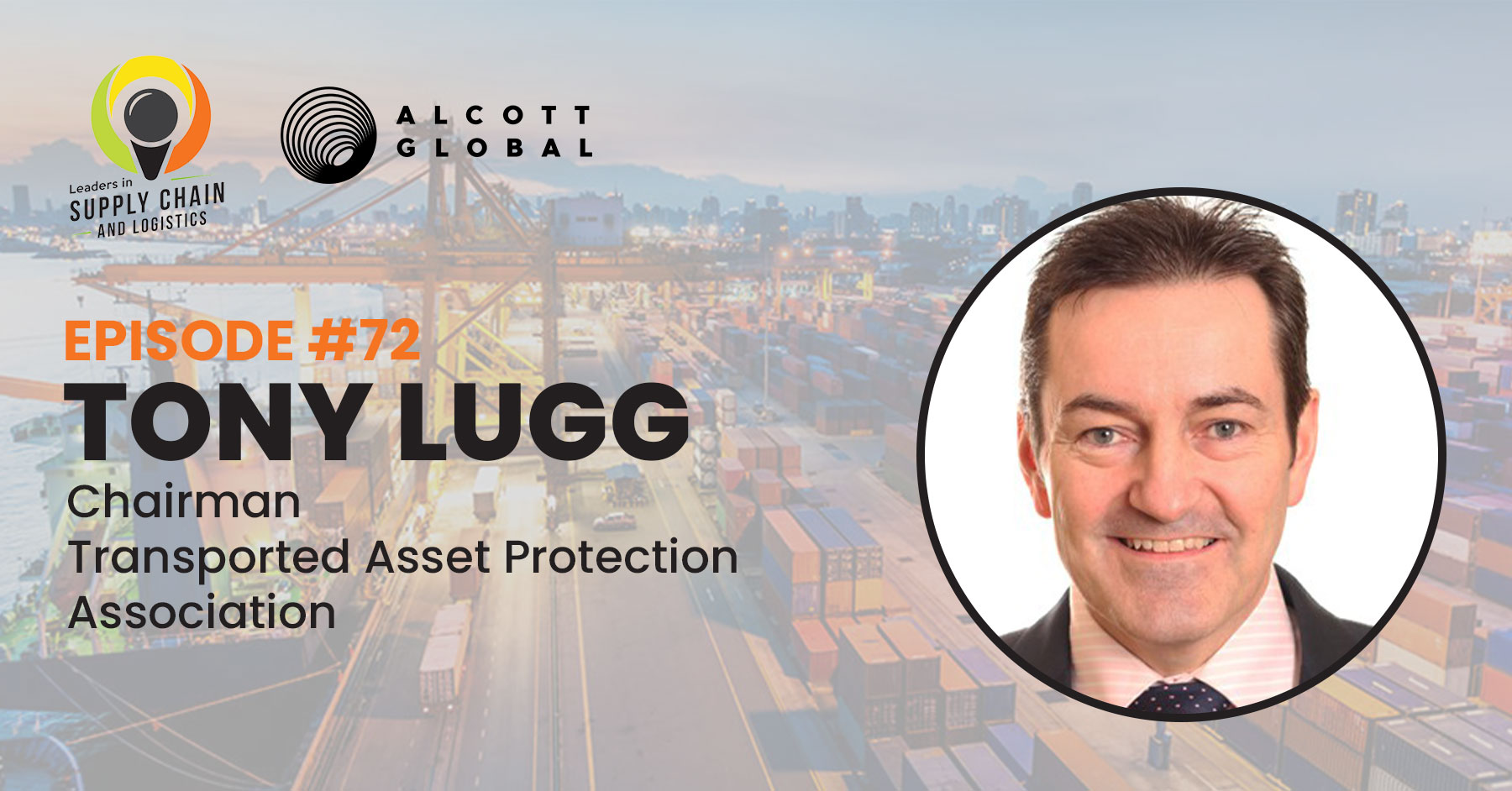 #72: Tony Lugg Chairman of Transported Asset Protection Association Featured Image