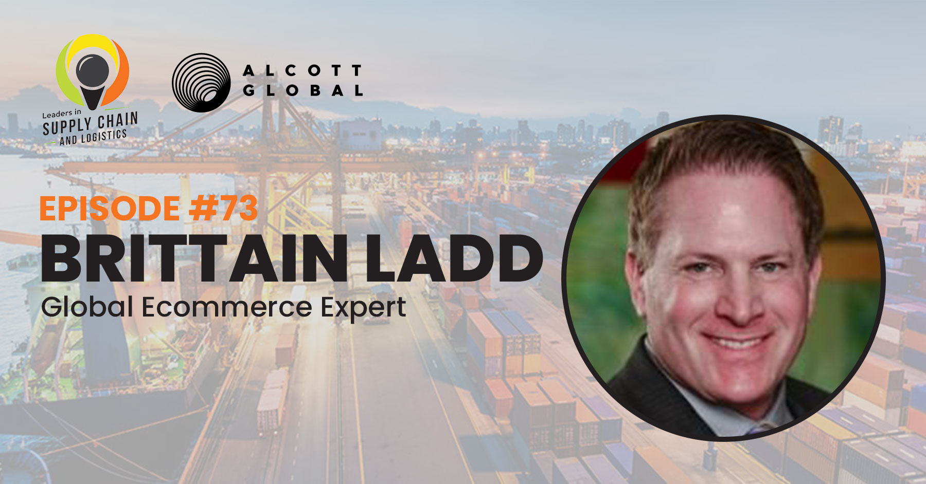 #73: Brittain Ladd Global Ecommerce Expert Featured Image