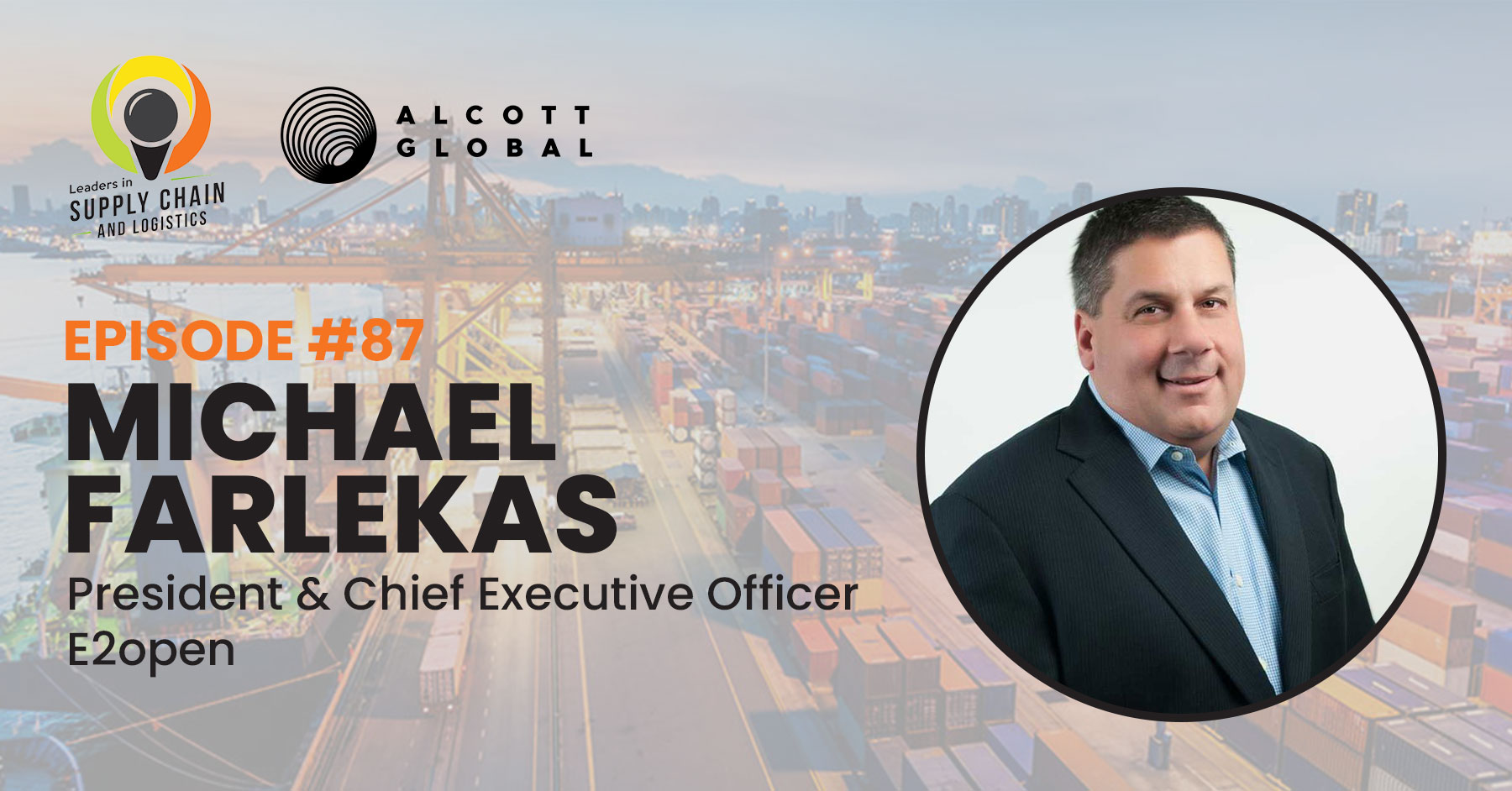 #87: Michael Farlekas President and Chief Executive Officer of E2open Featured Image