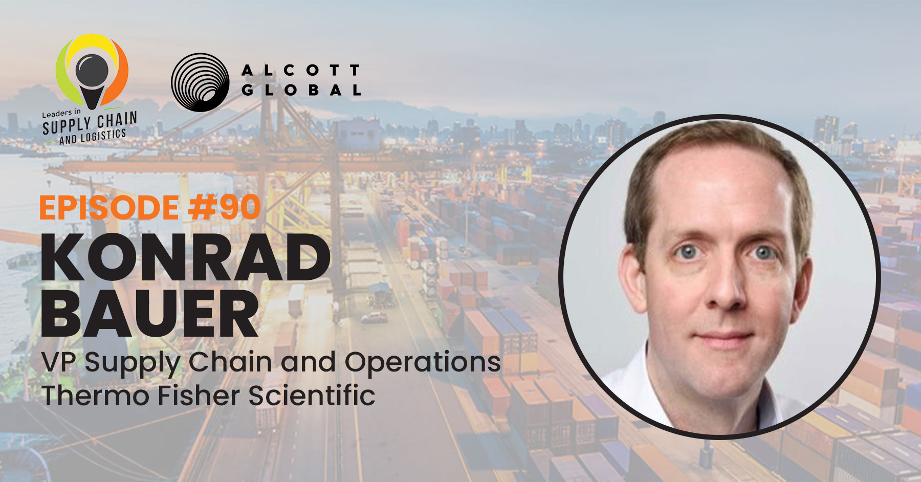 #90: Konrad Bauer VP Supply Chain and Operations at Thermo Fisher Scientific Featured Image