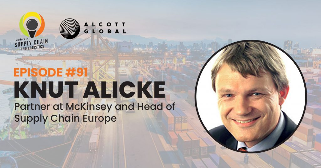 #91: Knut Alicke Partner at McKinsey and Head of Supply Chain Europe Featured Image