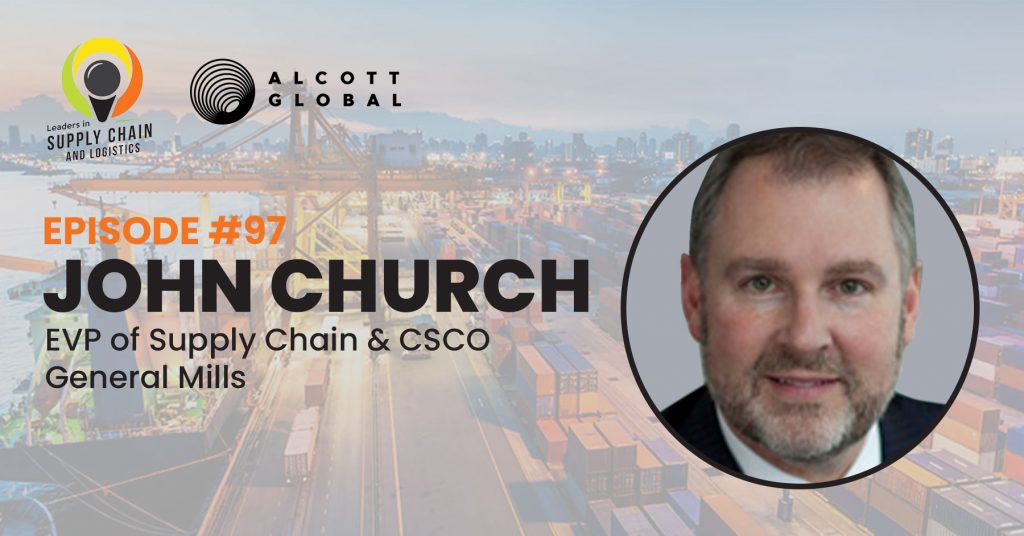 #97: John Church EVP of Supply Chain & CSCO at General Mills Featured Image