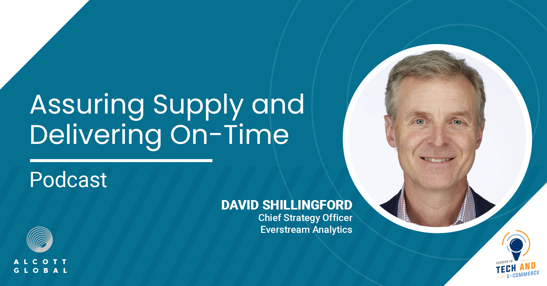 Assuring Supply and Delivering On-Time with David Shillingford, Chief Strategy Officer of Everstream Analytics Featured Image